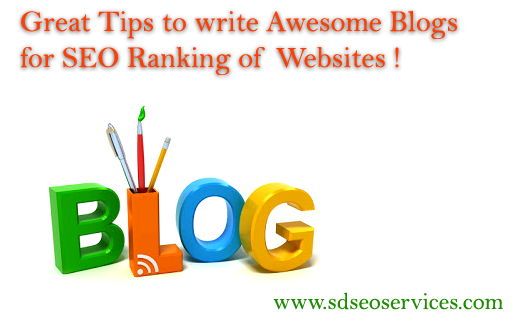 Great Tips to write Awesome Blogs for SEO Ranking of Websites