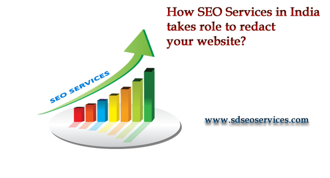 How SEO Services in India takes role to redact your website