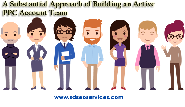 Building of an Active PPC Account Team